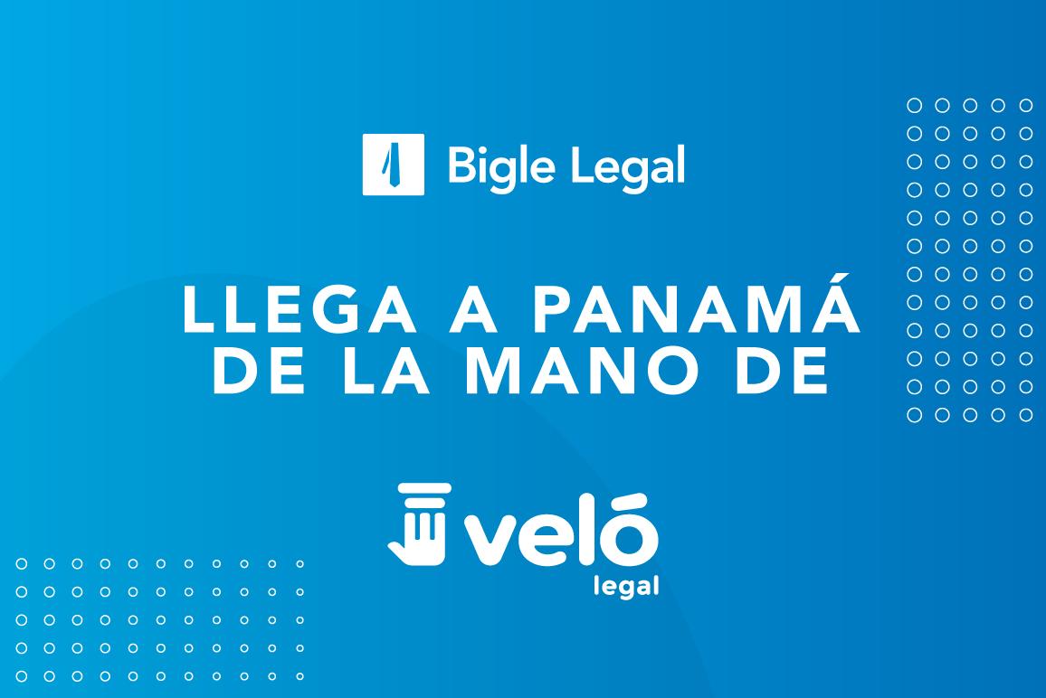 Bigle Legal llega a Panamá de la mano de Veló, Veló Legal introduce a Panamá solución que reduce hasta 20 veces el tiempo para la producción de documentos legales